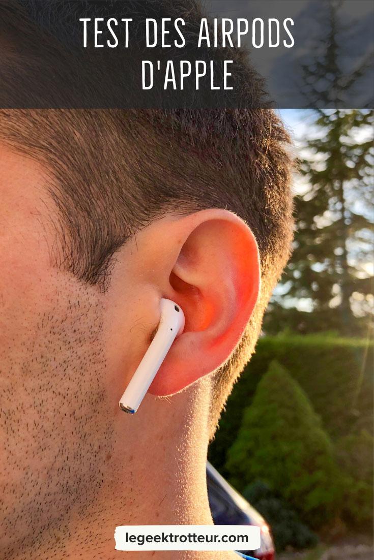 Test des écouteurs AirPods d'Apple - Le Geek Trotteur