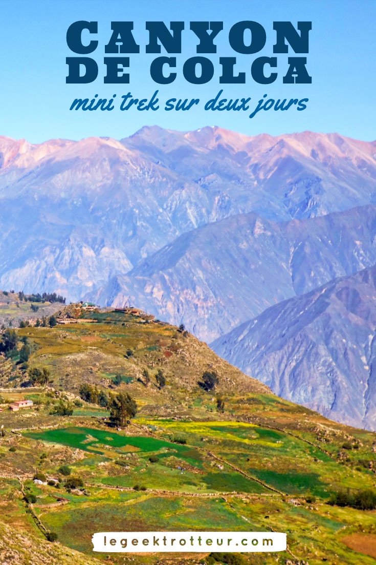 Mini trek dans le Canyon de Colca | Le Geek Trotteur