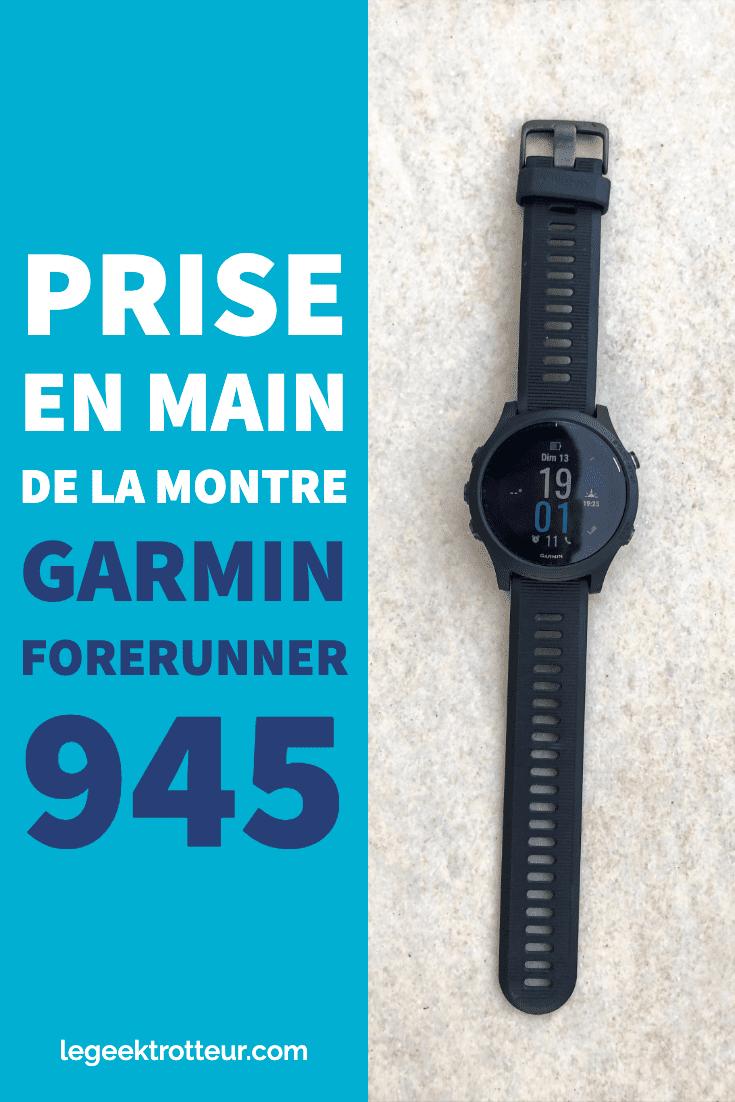 Prise en main de la Garmin Forerunner 945   Le Geek Trotteur